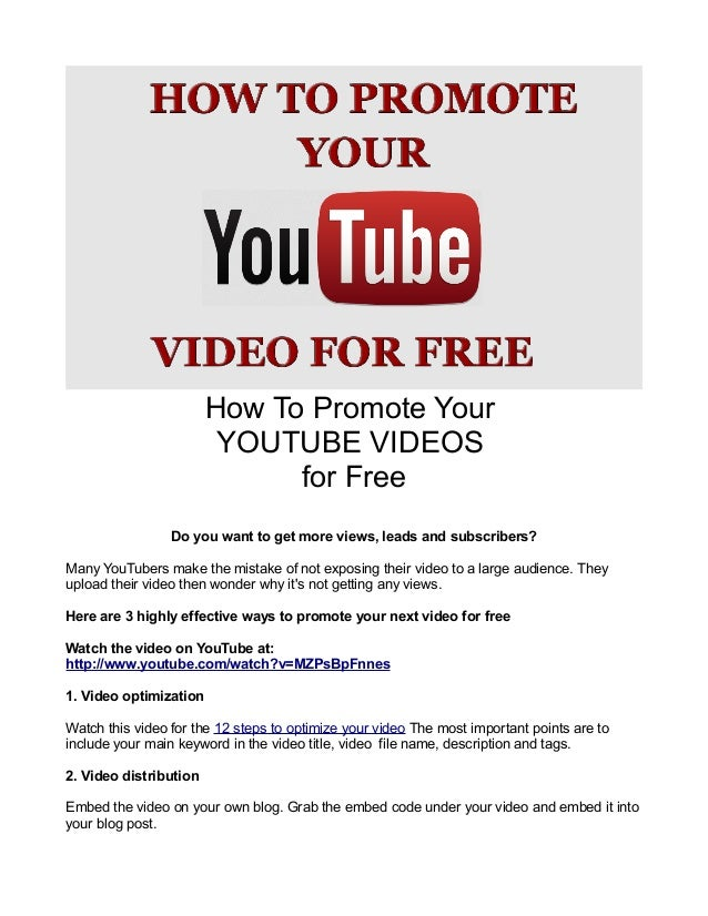 How To Promote Your YOUTUBE VIDEOS for Free Do you want to get more views, leads and subscribers? Many YouTubers make the ...