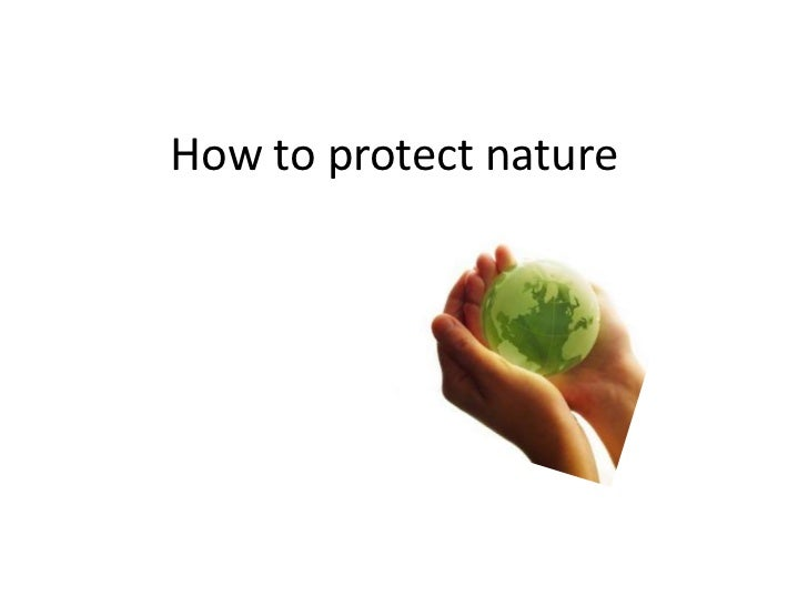 How to protect nature