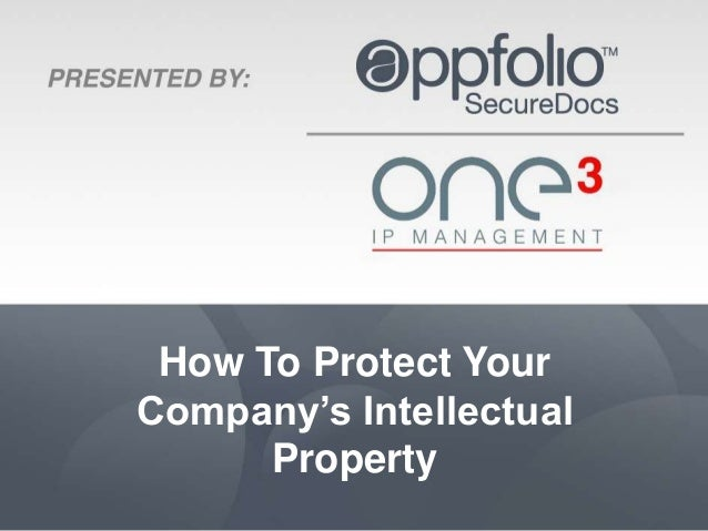 How To Protect YourCompany's Intellectual      Property