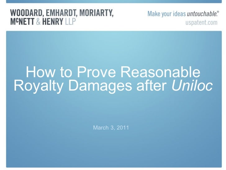 How to Prove Reasonable Royalty Damages after  Uniloc March 3, 2011