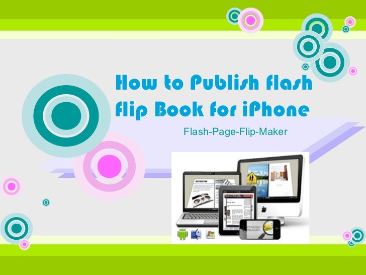 How to Publish flashflip Book for iPhone      Flash-Page-Flip-Maker
