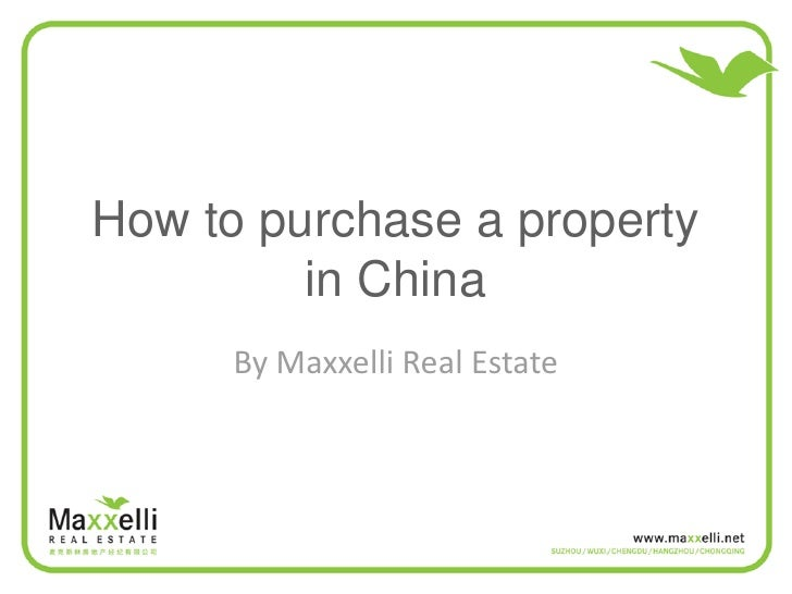 How to purchase a property          in China       By Maxxelli Real Estate