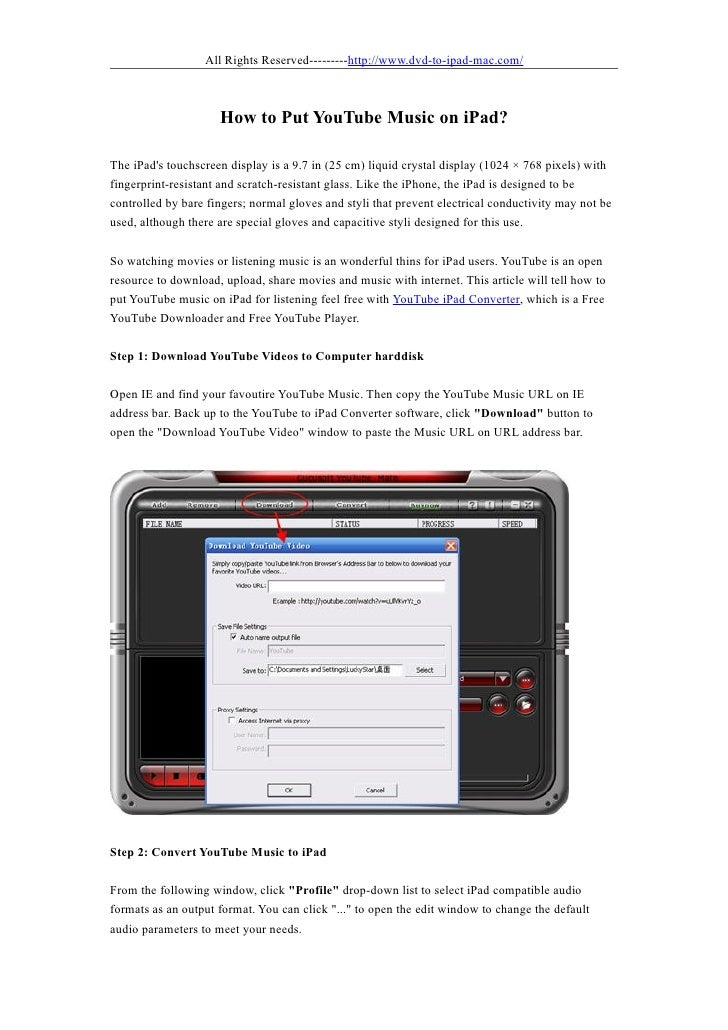 All Rights Reserved---------http://www.dvd-to-ipad-mac.com/                     How to Put YouTube Music on iPad?The iPads...
