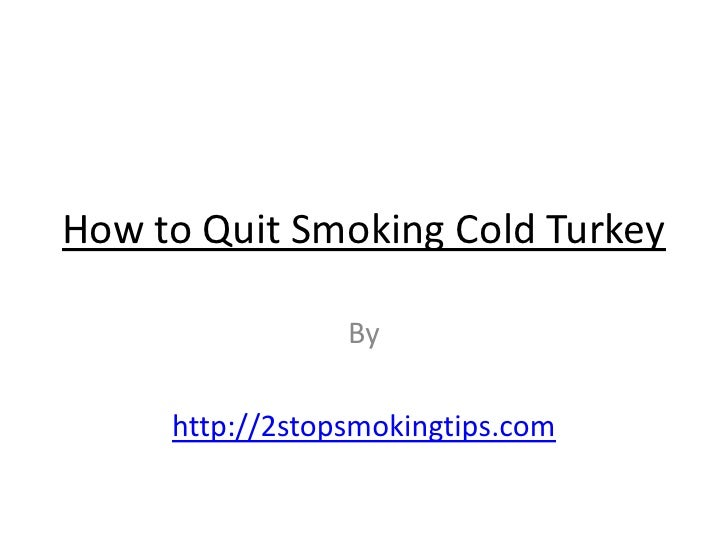 how to stop smoking weed and cigarettes cold turkey