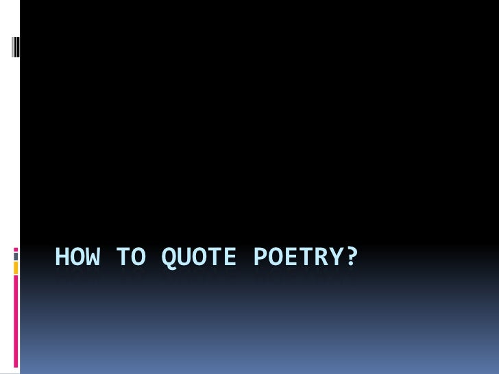 How to quote poetry?<br />