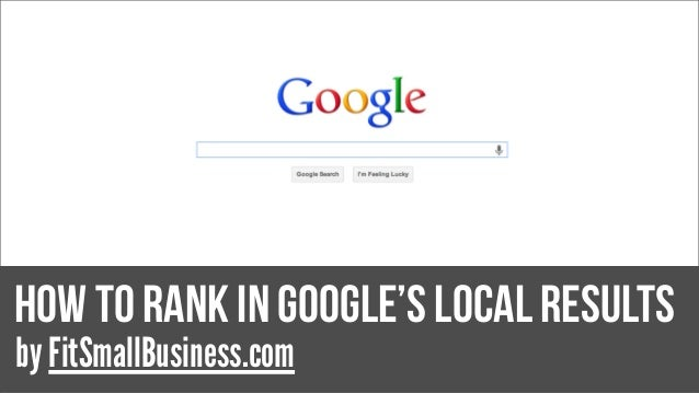 How To Rank In Google's Local results by FitSmallBusiness.com
