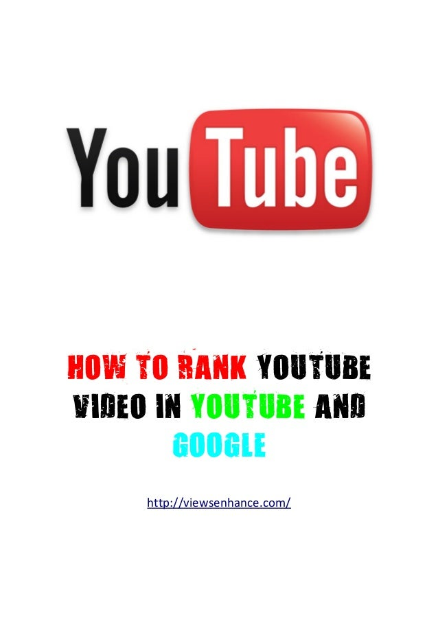 HOW TO RANK YOUTUBE VIDEO IN YOUTUBE AND GOOGLE http://viewsenhance.com/