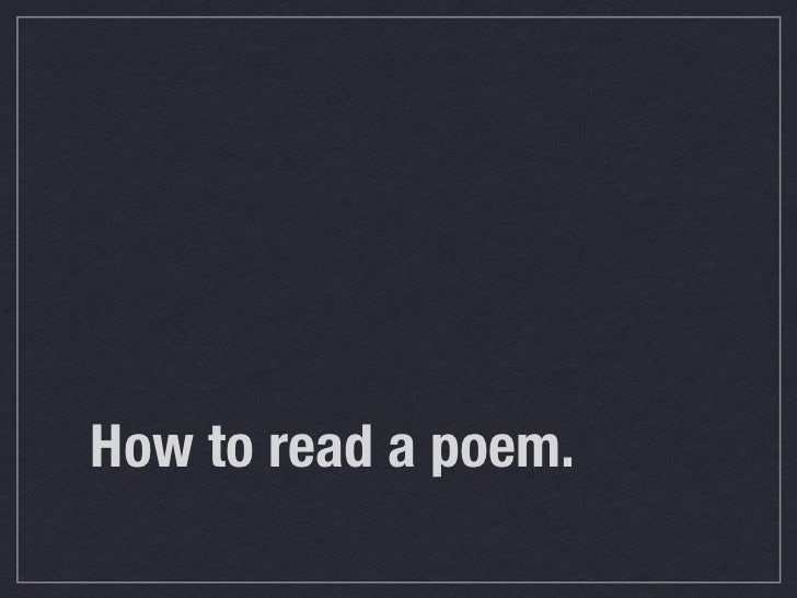 How to read a poem.