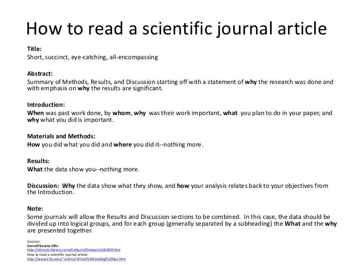 How to read a scientific journal article<br />Title:  <br />Short, succinct, eye-catching, all-encompassing<br />Abstract:...