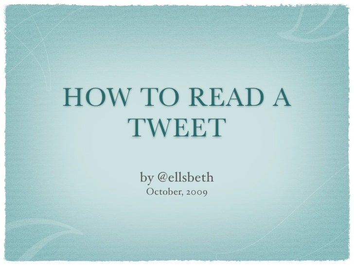 How To Read a Tweet