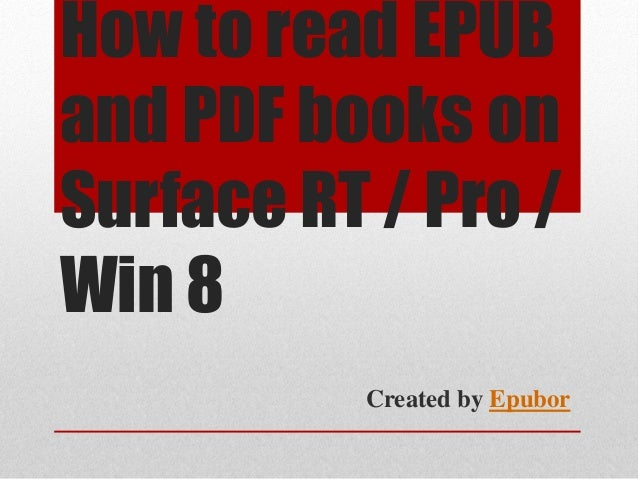 How to read EPUBand PDF books onSurface RT / Pro /Win 8Created by Epubor
