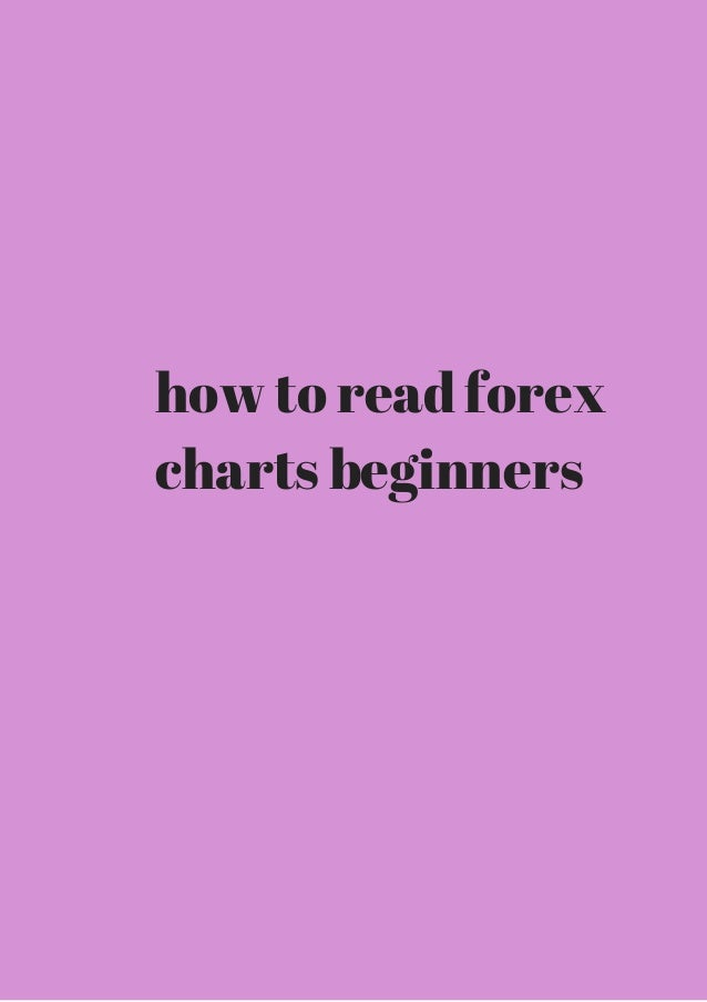 How to read forex charts beginners