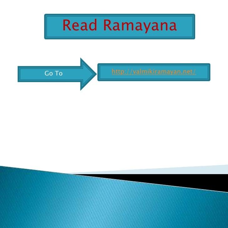 Read Ramayana<br />Go To<br />http://valmikiramayan.net/<br />