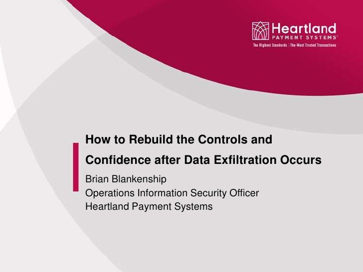 How to Rebuild the Controls andConfidence after Data Exfiltration OccursBrian BlankenshipOperations Information Security O...