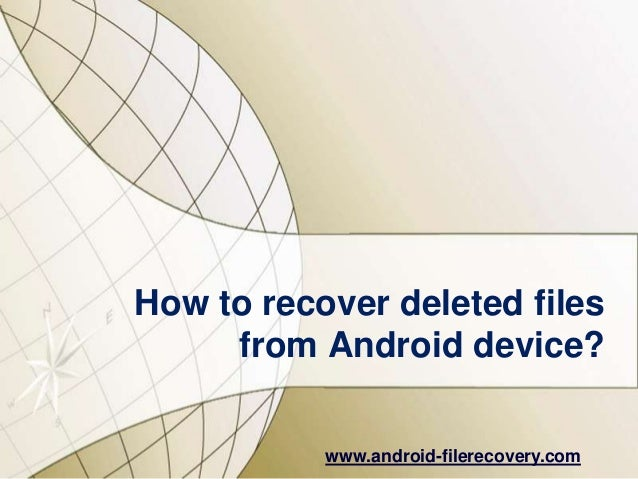 How to recover deleted files from Android device?