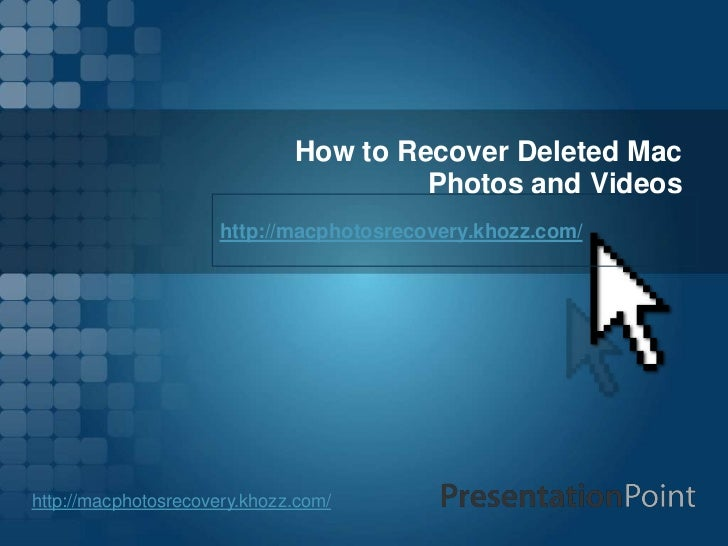How to Recover Deleted Mac                                       Photos and Videos                     http://macphotosrec...