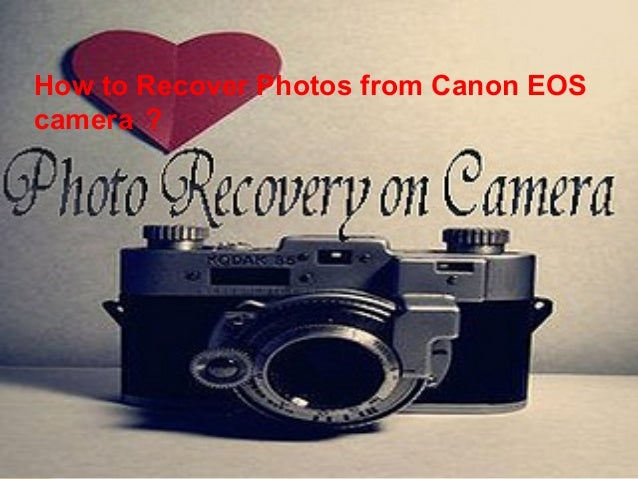 How to Recover Photos from Canon EOS camera ?