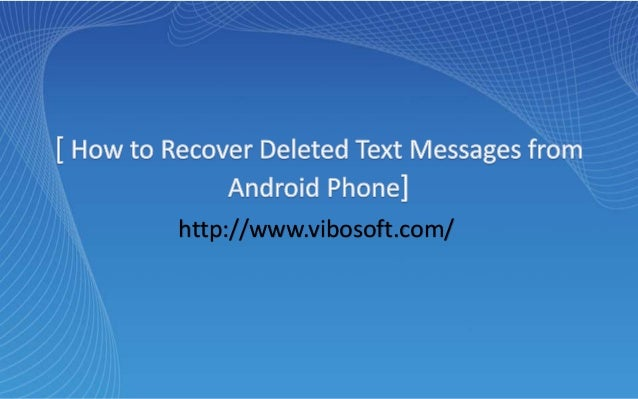 how to recover deleted text messages from android phone
