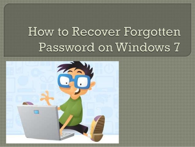 How to Recover Forgotten Password on Windows 7