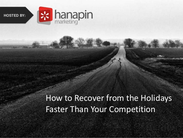 HOSTED BY:  HOSTED BY:  How to Recover from the Holidays Faster Than Your How toCompetition the Holidays Recover from Fast...