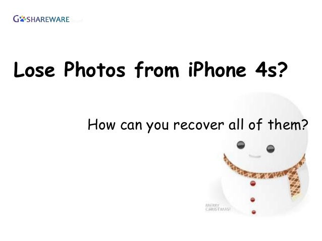 How to recover photos from i phone 4s?