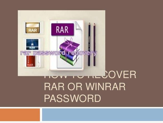 HOW TO RECOVER RAR OR WINRAR PASSWORD