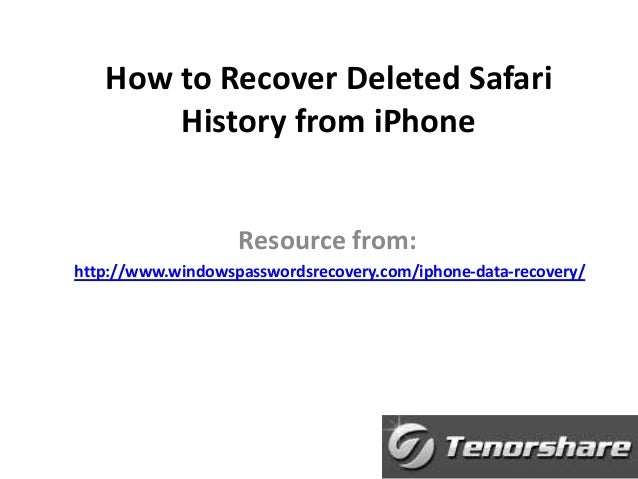 How to Recover Deleted Safari History from iPhone Resource from: http://www.windowspasswordsrecovery.com/iphone-data-recov...
