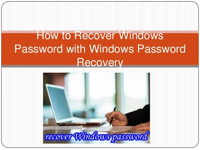 How to Recover Windows Password with Windows Password Recovery