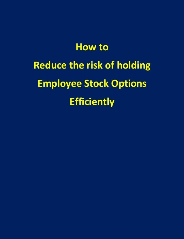 How to reduce the risk in holding traditional employee stock options