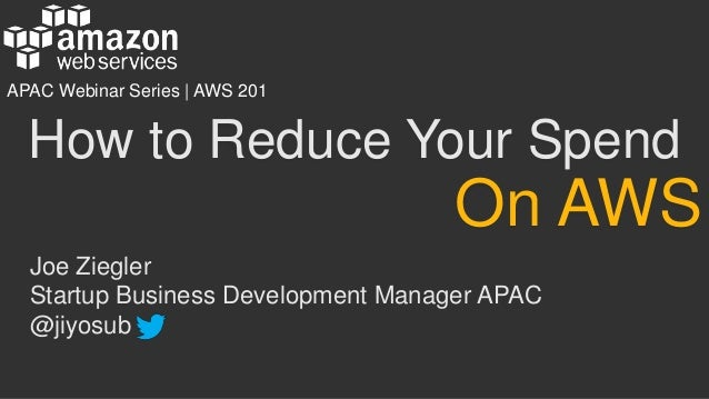 How to Reduce your Spend on AWS
