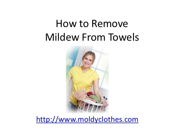 How to Remove Mildew From Towels<br />http://www.moldyclothes.com<br />