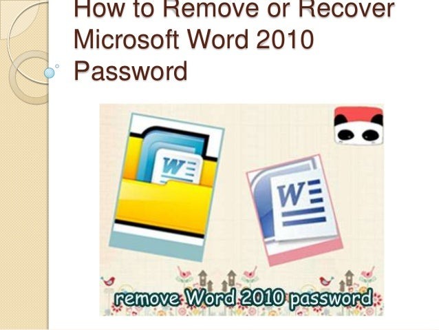 How to Remove or Recover Microsoft Word 2010 Password