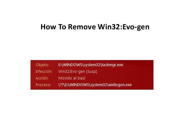 How To Remove Win32:Evo-gen
