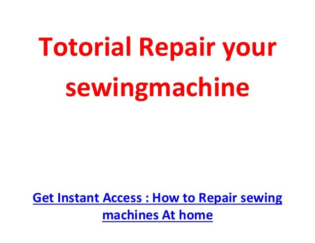 how to repair a sewing machine