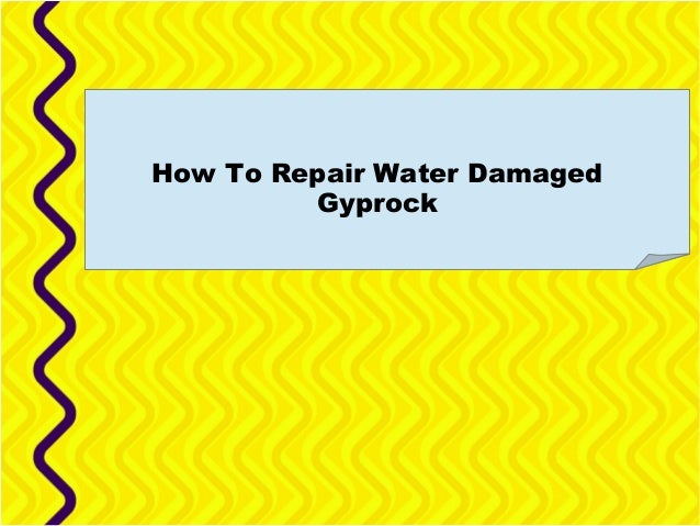 How To Repair Water Damaged Gyprock
