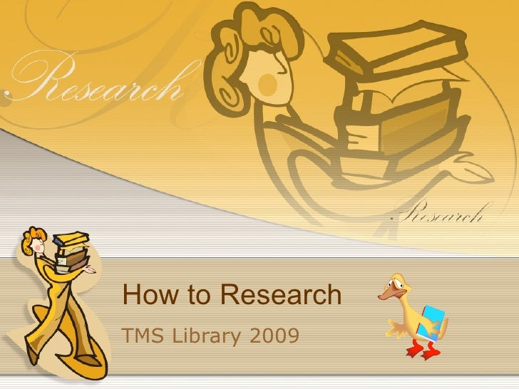 How to Research TMS Library 2009