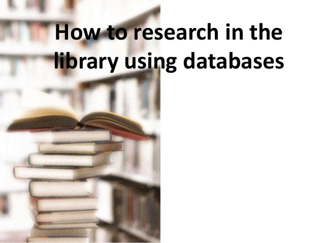How to research in the library