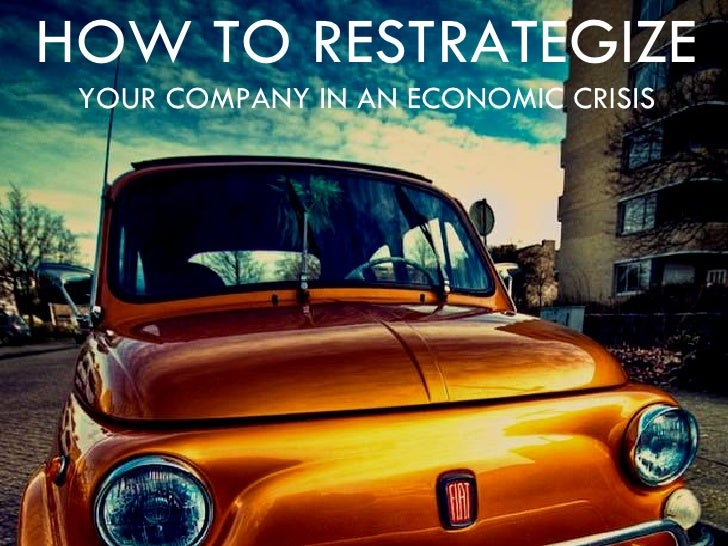 How to restrategize your company in an economic crisis - updated and expanded