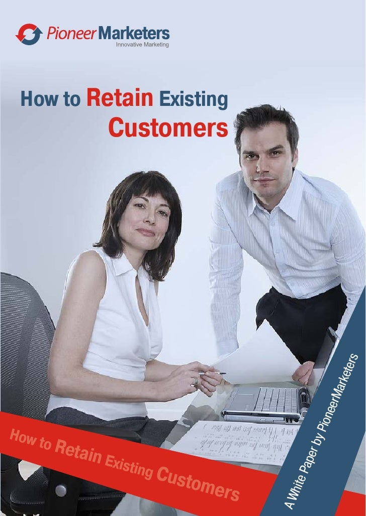 How to Retain Existing                   Customers                                                                  s  er ...