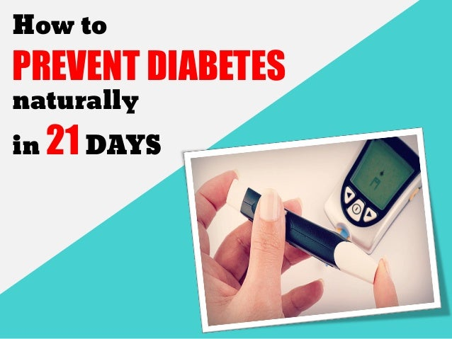 How to PREVENT DIABETES naturally in 21 DAYS