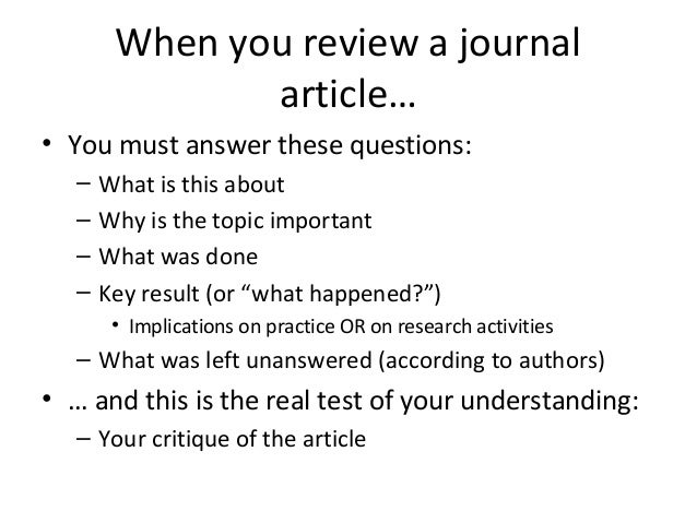 peer review journal article critique Much critique of current forms of peer review settle around while most journals and publishing houses already provide some when you sign up for medium.