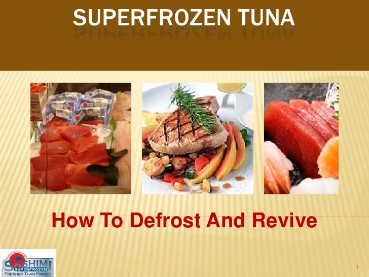 SuperFrozen tuna<br />How To Defrost And Revive <br />1<br />