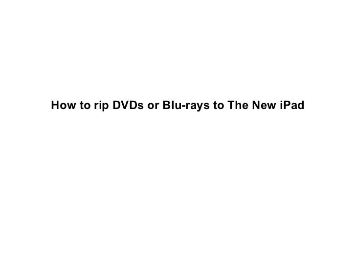 How to rip dvd to the new i pad