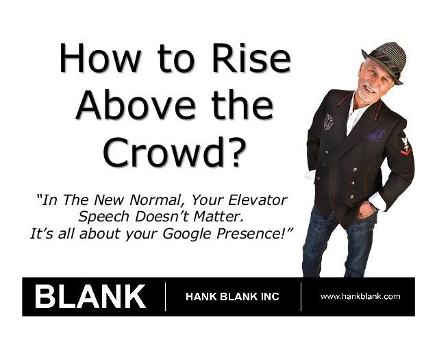 How To Rise Above The Crowd?