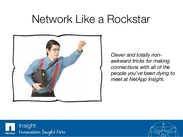 How to Rock at Networking During Net App Insight 2013