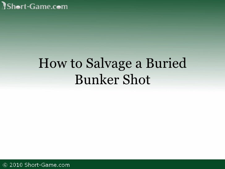 How to Salvage a Buried Bunker Shot
