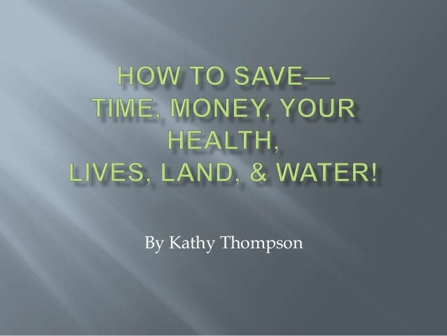 How To Save Time, Money, & More!