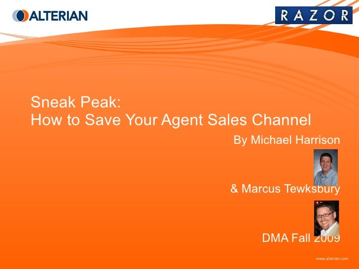 Sneak Peak: How to Save Your Agent Sales Channel By Michael Harrison & Marcus Tewksbury DMA Fall 2009