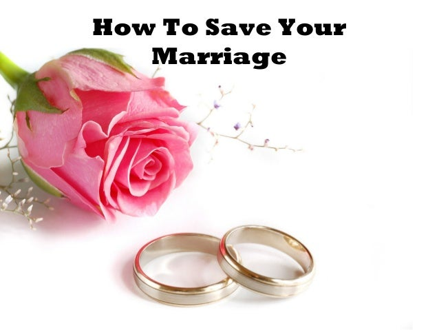 Some Ways How You Can Save Your Marriage