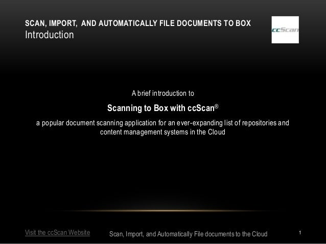 SCAN, IMPORT, AND AUTOMATICALLY FILE DOCUMENTS TO BOXIntroduction                                    A brief introduction ...